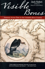 Visible Bones: Journeys through Time in the Columbia River Country